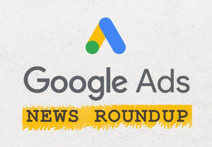 Google Ads News Roundup, brought to you by Gator SEM